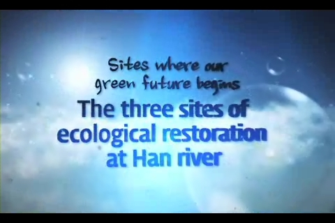 The Three Sites of Eco-Restoration at Han river
